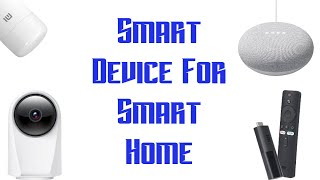 Smart Devices To Convert Your Home Into Smart Home ( Part - 1 )