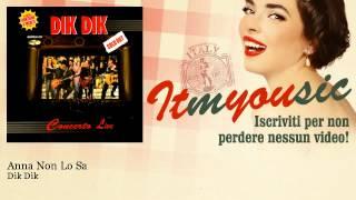 Dik Dik - Anna Non Lo Sa - ITmYOUsic
