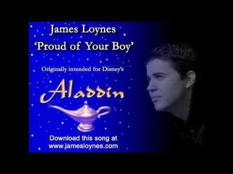 Proud of Your Boy - (Disney's Aladdin) - James Loynes