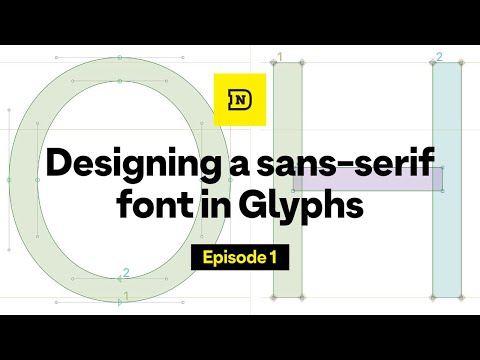 Episode 1: Designing A Sans Serif Typeface