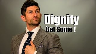 Dignity... Do You Have It?