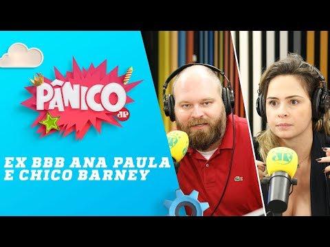 Ana Paula Renault e Chico Barney - Pânico - 19/04/18