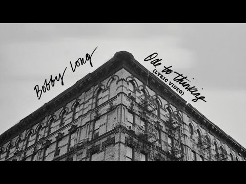 Bobby Long - Ode To Thinking (Lyric Video)