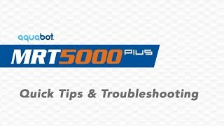 MRT 5000 Plus Robotic Pool Cleaner Quick Tips & Trouble Shooting