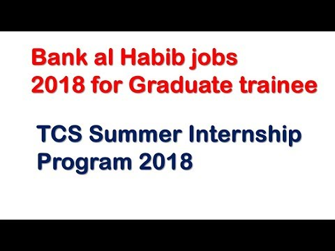 Bank al Habib jobs 2018 for Graduate trainee | TCS Summer Internship Program 2018