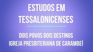 ESTUDOS EM TESSALONICENSES - DOIS POVOS DOIS DESTINOS