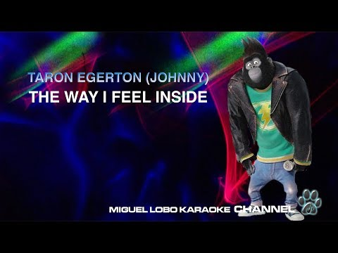 [Karaoke] TARON EGERTON - THE WAY I FEEL INSIDE (SING Movie Soundtrack) - Miguel Lobo