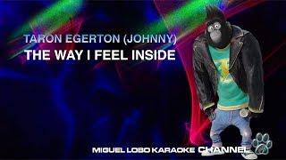 [Karaoke] TARON EGERTON - THE WAY I FEEL INSIDE (SING Movie Soundtrack) - Miguel Lobo