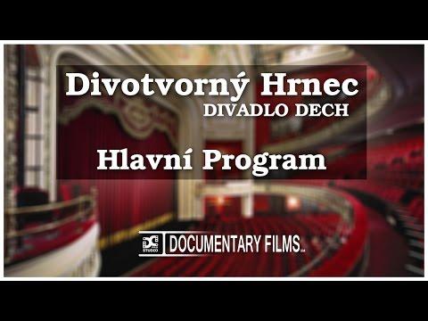 DIVOTVORNY HRNEC - Divadlo Dech (Hlavni Program)