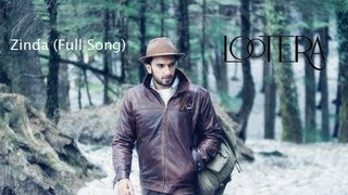 Zinda (Full Song) - Lootera