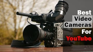 ▶️Best Video Camera for Youtube Videos 2018