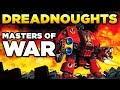 MASTERS OF WAR - DREADNOUGHTS | WARHAMMER 40,000 Lore / History