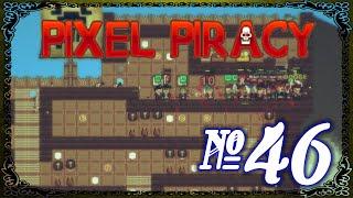 Pixel Piracy - Episode 46 (Final Destination)