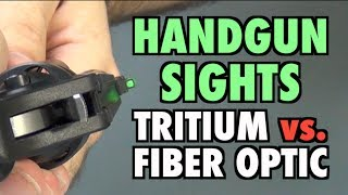 Handgun Sights: Tritium vs. Fiber Optic