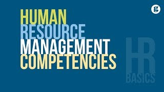 HR Basics: Human Resource Management Competencies