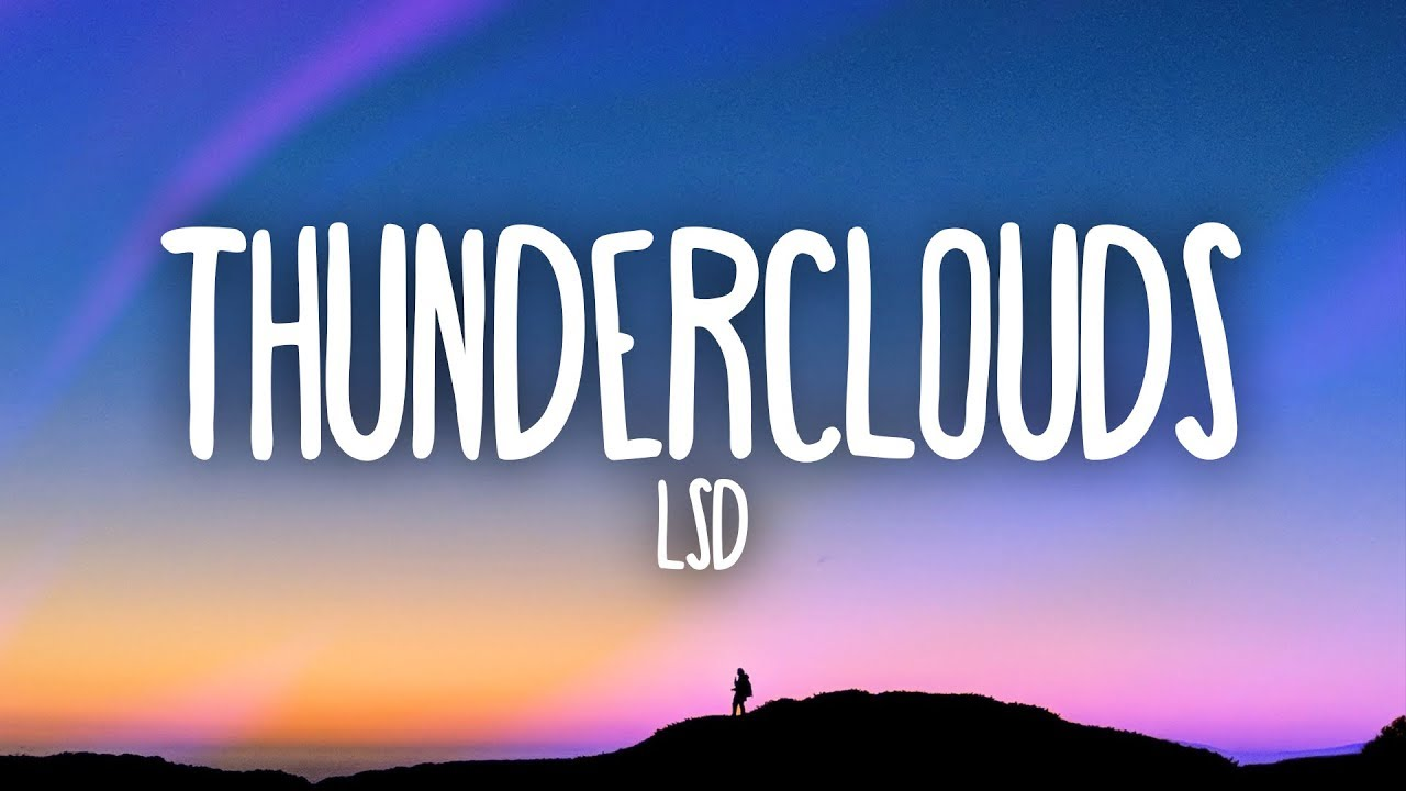 LSD - Thunderclouds (Lyrics) ft. Sia, Diplo, Labrinth #1