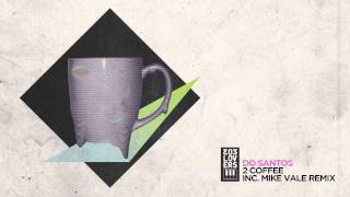 Do Santos 2 Coffee Mike Vale Remix