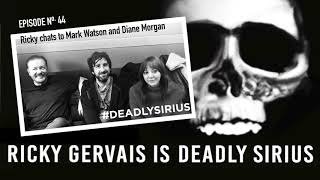 RICKY GERVAIS IS DEADLY SIRIUS #044