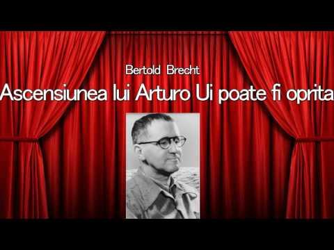 Ascensiunea lui Arturo Ui poate fi oprita - Bertold Brecht