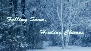 Falling Snow, Healing Chimes