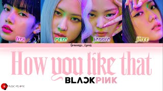 Download lagu BLACKPINK - How You Like That [Color Coded Lyrics (Han/Rom/Eng)]