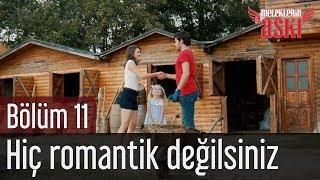 Meleklerin Aşkı 11. Bölüm (Final) - Hiç Romantik Değilsiniz