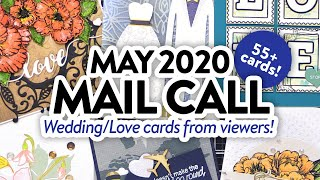 CARDS FROM YOU! – MAY 2020 MAIL CALL CARDS (Wedding/Love Cards)