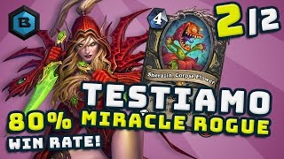 Ancora MIRACLE ROGUE, 80% WINRATE! #2 - Hearthstone ITA