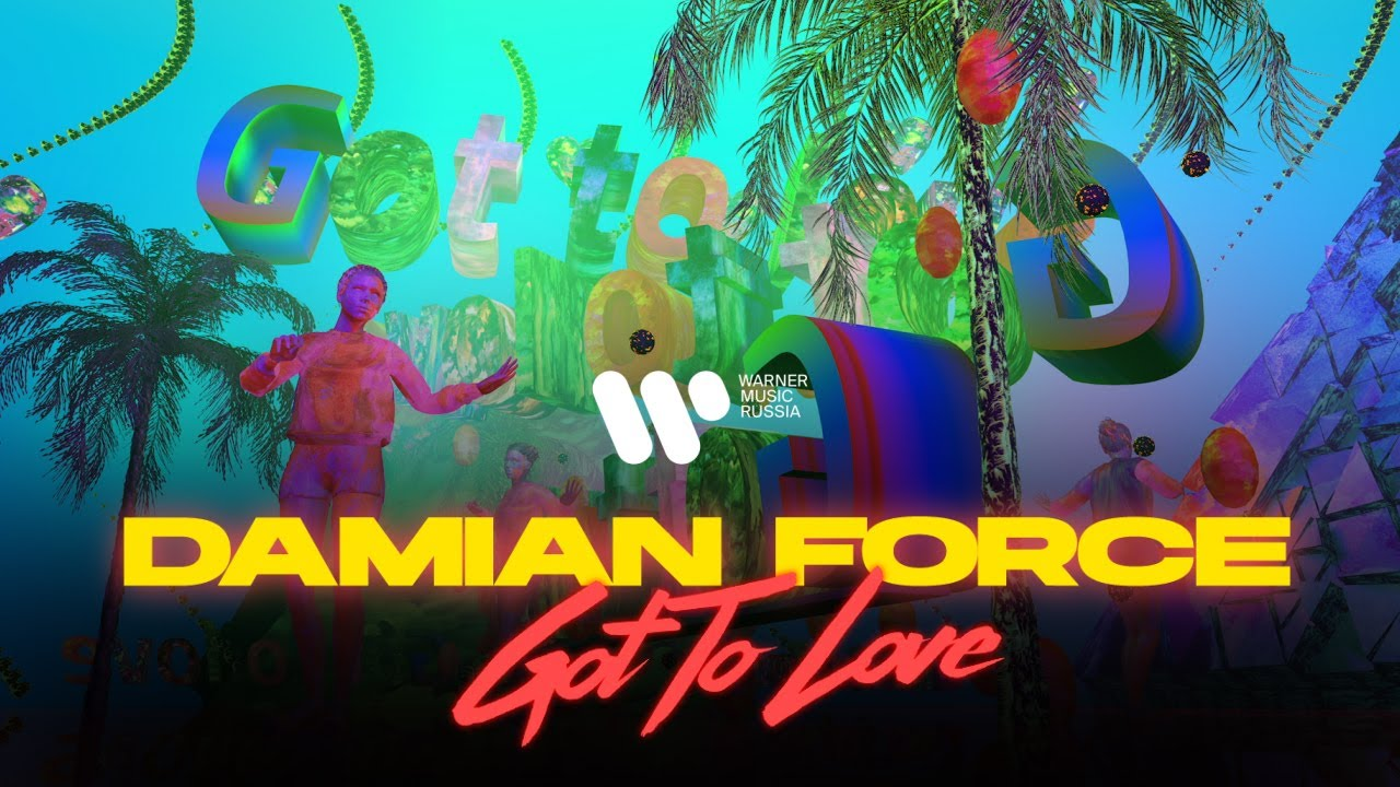 Damian Force — Got To Love | Mood Video
