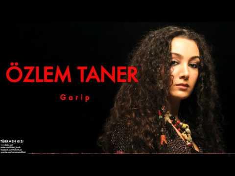 Özlem Taner - Garip [ Türkmen Kızı ©...