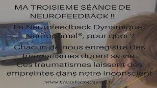MA TROISIÈME SÉANCE DE NEUROFEEDBACK !!