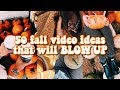 50 fall video ideas that will BLOW UP