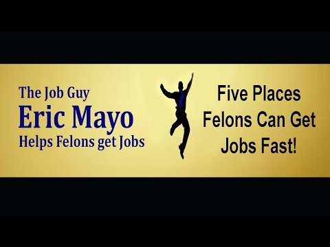 Jobs for Felons: Five Places Felons Can Find Jobs – Get a Job Quickly!