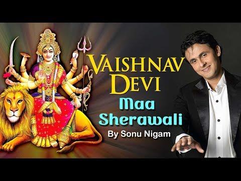 Vaishnav Devi Maa Sherawali Song By Sonu Nigam