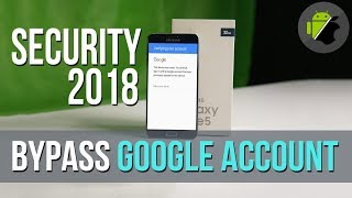 Security 2018 - Bypass FRP Google account Samsung Note 5 (Android 7)
