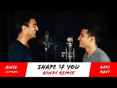 Ed Sheeran - Shape of You (Hindi Remix) - Hari Ravi + Anil Chitrapu