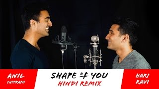 Ed Sheeran - Shape of You (Hindi Remix) - Hari Ravi + Anil Chitrapu