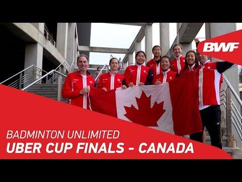 Badminton Unlimited | Uber Cup Finals - Canada | BWF 2018