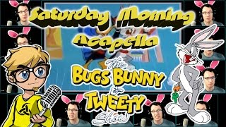 Video The Bugs Bunny & Tweety Show - Saturday Morning Acapella download MP3, 3GP, MP4, WEBM, AVI, FLV November 2017