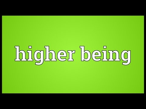Higher being Meaning