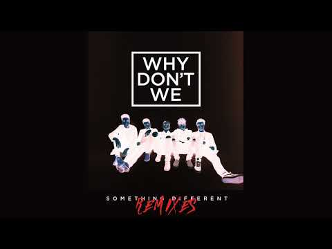 Why Don't We - Something Different (B-Sights Remix) [Official Audio]