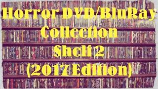 Horror DVD/BluRay Collection: Shelf 2 (2017 Edition)