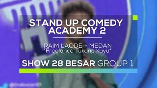Raim Laode - Freelance Tukang Kayu (SUCA 2 - 28 Besar Group 1)