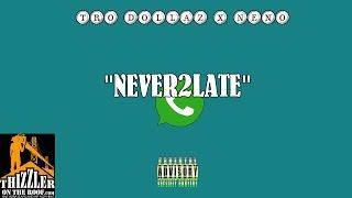Tro Dollaz x Neno - Never Too Late [Prod. Neno] [Thizzler.com]