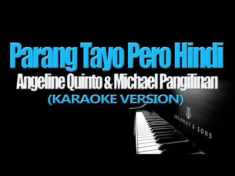 PARANG TAYO PERO HINDI - Angeline Quinto & Michael Pangilinan (KARAOKE VERSION)