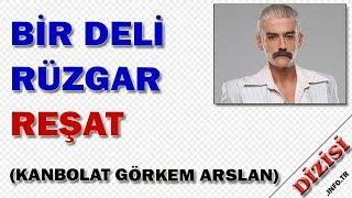 Reşat Batur Kimdir Bir Deli Rüzgar Oyuncuları Kanbolat Görkem Arslan Fox TV