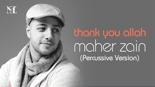 Maher Zain - Thank You Allah (Percussion Version - إيقاع) | Official Lyric Video