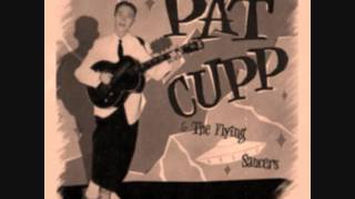 Pat Cupp & His Flying Saucers - That Girl Of Mine