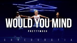 Video Would You Mind - PrettyMuch (Coreografia) | Aula FitDance com: Raissa Chaddad download MP3, 3GP, MP4, WEBM, AVI, FLV Februari 2018