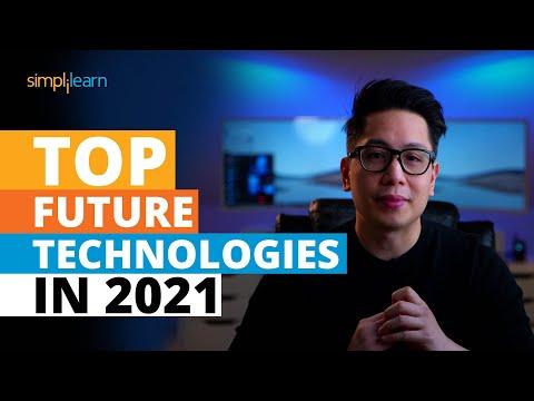 Top Future Technologies In 2021 | New Technologies of 2021 | Trending Technologies 2021 |Simplilearn